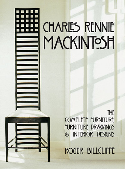 Charles Rennie Mackintosh The Complete Furniture Furniture Drawings And Interior Designs